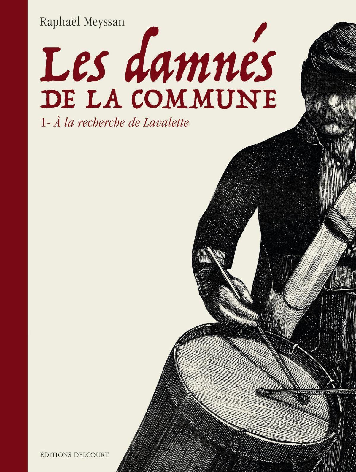 """Commune de Paris: """"Les Damnés"""" de Raphaël Meyssan Tome 1"""