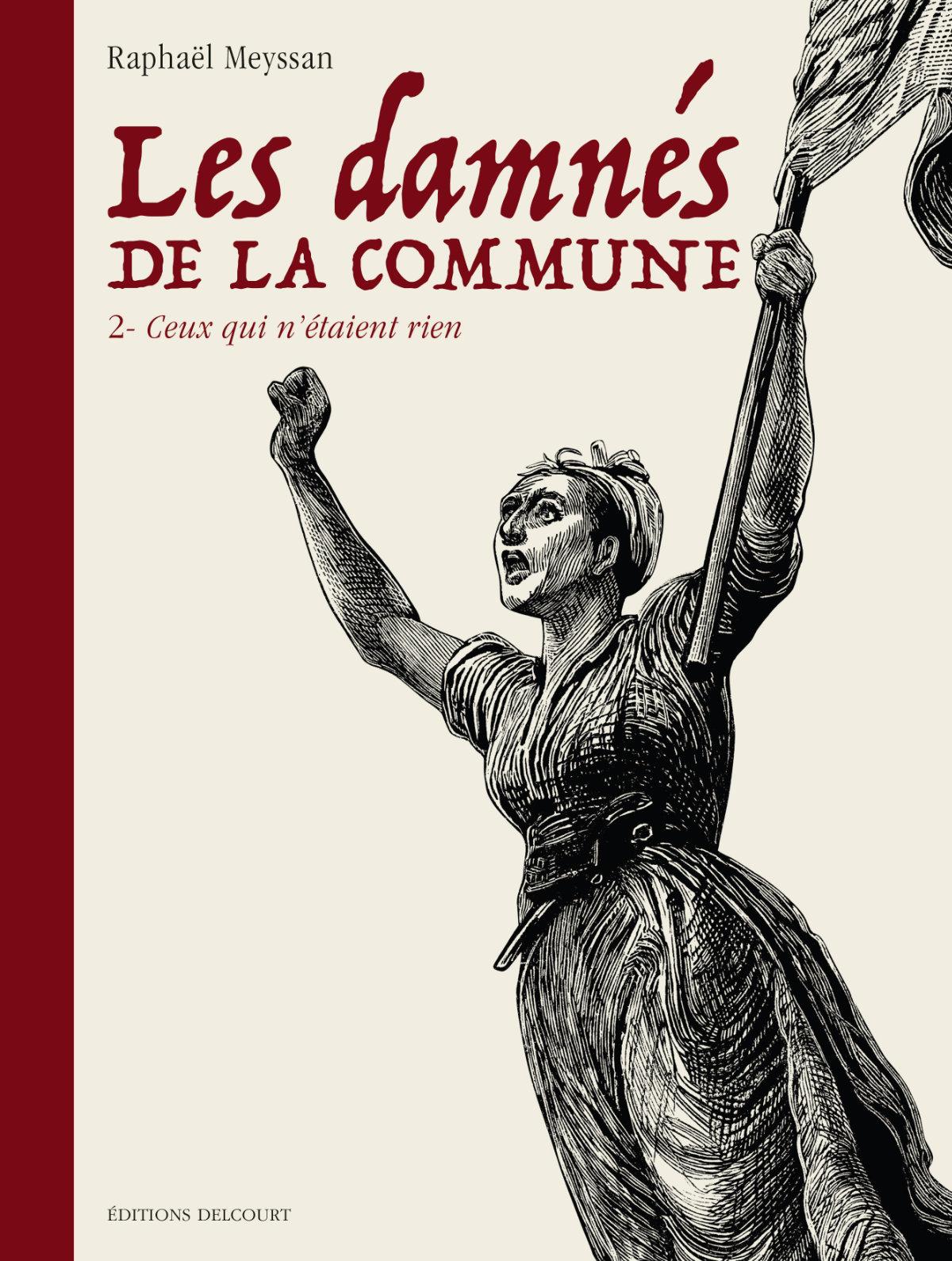 """Commune de Paris: """"Les Damnés"""" de Raphaël Meyssan Tome 2"""