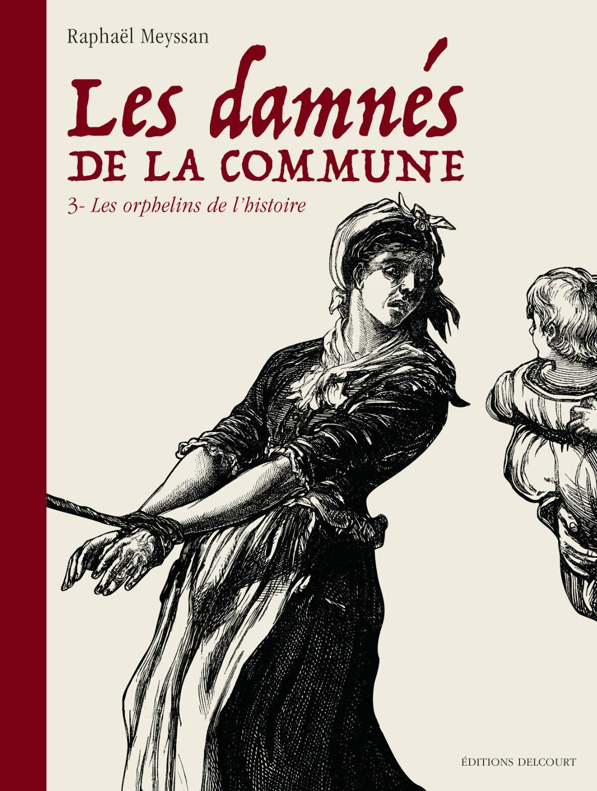 """Commune de Paris: """"Les Damnés"""" de Raphaël Meyssan Tome 3"""